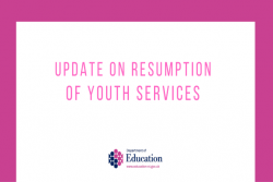 Update on resumption of youth services