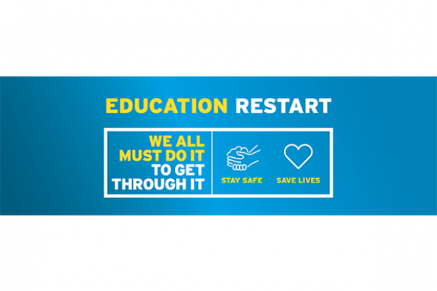 Education Restart Banner, We all must do it, to get through it. Stay safe, save lives