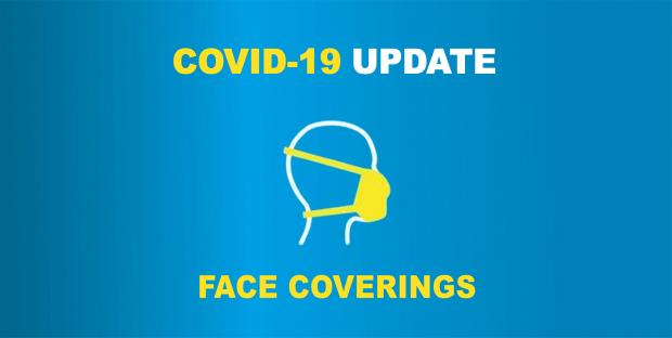 Covid-19 Update Face Coverings
