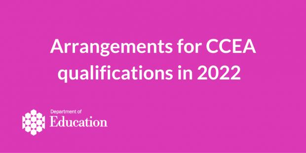 Arrangements for CCEA qualifications 2022